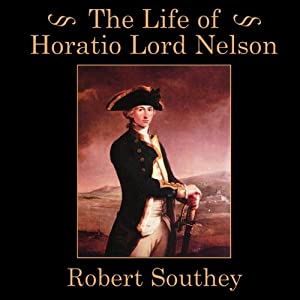 The Life of Horatio Lord Nelson Audiobook