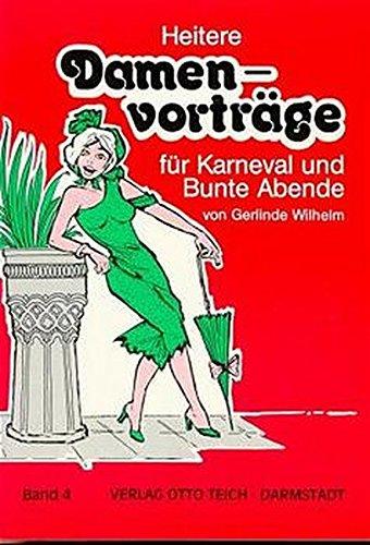 Heitere Damenvorträge für Karneval und Bunte Abende, Bd.4