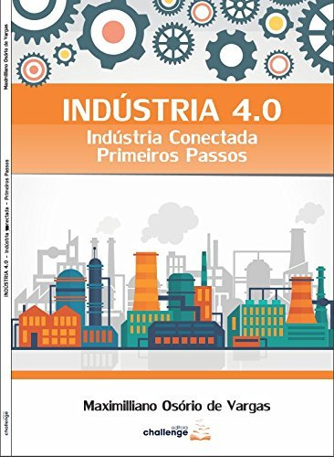 Indústria 4.0 - Indústria Conectada: Primeiros Passos