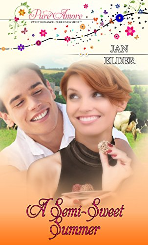 A Semi-Sweet Summer: Pure Amore: Sweet Romance, Pure Enjoyment by [Elder, Jan]