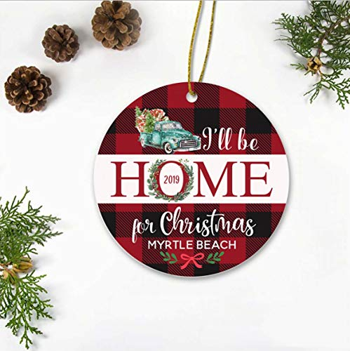 Christmas Tree Ornament Rustic 2019 - I'll Be Home For Christmas Myrtle Beach City - Gift Ideas Christmas Ornament Decoration For Family, Hometown - Merry Christmas Ornament 3 Inches