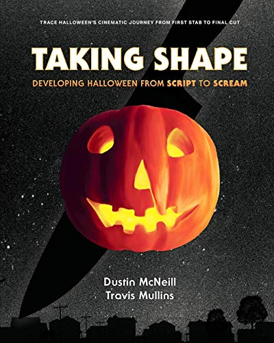 Story Of Halloween Film (Taking Shape: Developing Halloween From Script to)