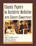 Classic Papers in Geriatric Medicine with Current Commentaries, Forciea, Mary Ann, 1588299988