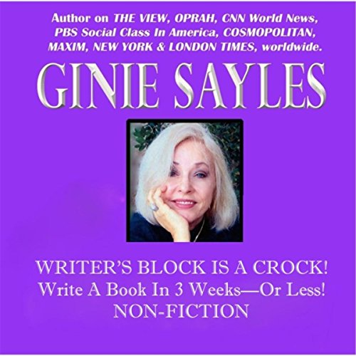 Writer's Block Is a Crock! Write...