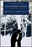 Unclaimed Heart, Daniel Christensen, 0985156023
