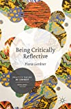 Being Critically Reflective : Engaging in Holistic Practice, Gardner, Fiona, 1137276673