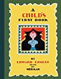 A Child's First Book, Edward Ernest, 1595834494