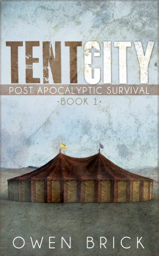 Tent City (Post Apocalyptic Survival Book 1) by [Brick, Owen]