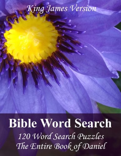 King James Bible Word Search (Daniel): 120 Word Search Puzzles with the Entire Book of Daniel in Jumbo Print