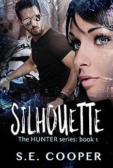 Silhouette: The Hunter Series,#1 by [Cooper, S.E.]