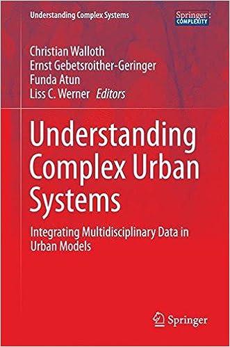 Book Understanding Complex Urban Systems: Integrating Multidisciplinary Data in Urban Models (Understanding Complex Systems)