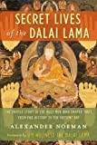 Secret Lives of the Dalai Lama, Alexander Norman, 0385530706