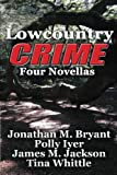 img - for Lowcountry Crime: Four Novellas book / textbook / text book