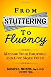 From Stuttering to Fluency, Gunars K. Neiders Psy.D. and Will Ross, 1494302586