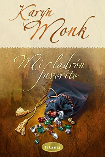 Mi ladrón favorito (Titania época) (Spanish Edition) by [Monk, Karyn