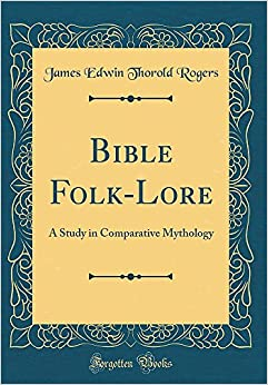 Book Bible Folk-Lore: A Study in Comparative Mythology (Classic Reprint)