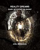 Reality Dreams: Diary of a Poet as Ghost