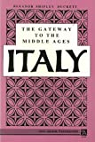 The Gateway to the Middle Ages : Italy, Duckett, Eleanor S., 047206049X