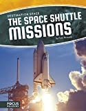 img - for The Space Shuttle Missions (Destination Space) book / textbook / text book