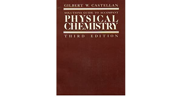 solutions to accompany physical chemistry gilbert castellan rh amazon com Chemistry Panel Chemistry Kit