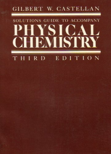 Solutions To Accompany Physical Chemistry