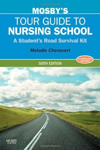 Mosby's Tour Guide to Nursing School: A Student's Road Survival Kit, 6e by Chenevert RN BSN MN MA, Melodie (2010) Paperback