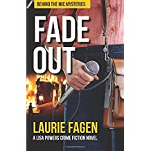Fade Out: A Lisa Powers Crime Fiction Novel (Behind the Mic Mysteries) (Volume 1)