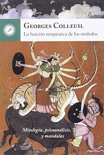Descargar Libro La Función Terapéutica De Los Símbolos Georges Colleuil (francés)
