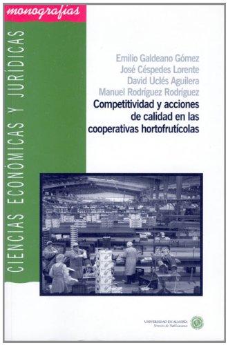 Descargar Libro Competitividad Y Acciones De Calidad En Las Cooperativas Hortofrutícolas Emilio Galdeano Gómez