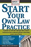 Start Your Own Law Practice, William W. Huss and Judge Huss, 1572485213