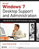 Windows 7 Desktop Support and Administration, Darril Gibson, 0470597097