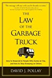 The Law of the Garbage Truck: How to Respond to People Who Dump on You, and How to Stop Dumping on O [Hardcover]