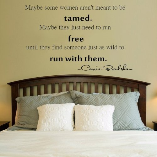 """Maybe Some Women Aren't Meant to Be Tamed.. Carrie Bradshaw Quote Vinyl Wall Decal (21"""" X 30"""")"""