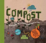 Compost: A Family Guide to Making Soil from Scraps (Discover Together Guides)