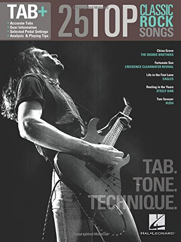 25 Top Classic Rock Songs - Tab. Tone. Technique.: Tab+