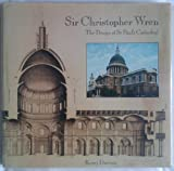 Sir CHRISTOPHER WREN: The Design of St. Paul's Cathedral.