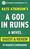 Digest & Review of A God in Ruins:: A Novel By Kate Atkinson