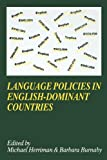 Language Policies in English-Dominant Countries : Six Case Studies, Herriman, Michael, 185359346X