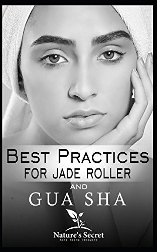 Best Practices for Jade Roller and Gua
