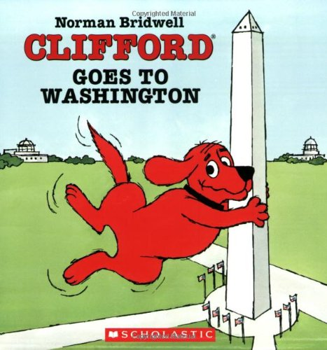 Clifford Goes Washington Norman Bridwell