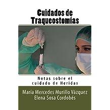 Cuidados de Traqueostomias (Notas sobre el cuidado de Heridas nº 9) (Spanish Edition)