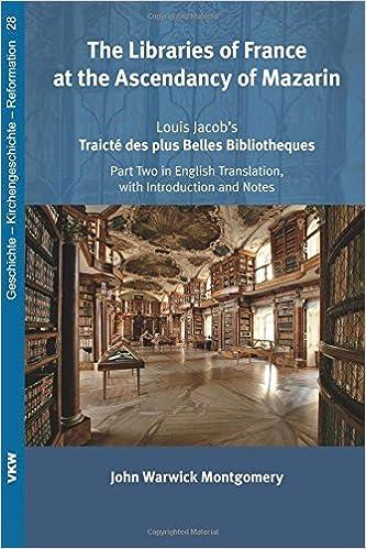 The Libraries of France at the Ascendancy of Mazarin (Geschichte - Kirchengeschichte - Reformation)