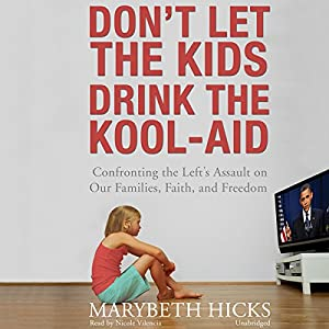 Don't Let the Kids Drink the Kool-Aid Audiobook