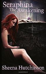 Seraphina: The Awakening (Volume 1)