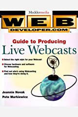 Web Developer.com(r) Guide to Producing Live Webcasts Paperback