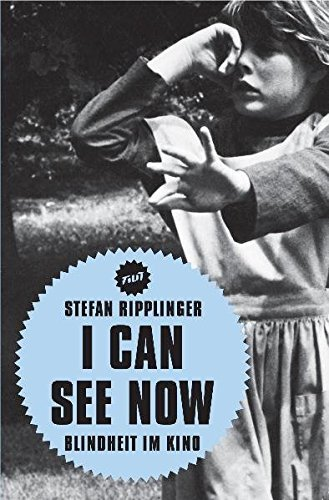 I can see now: Blindheit im Kino (Filit) by Stefan Ripplinger (2008-12-09)
