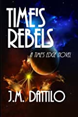 Time's Rebels: Time's Edge #4 Paperback