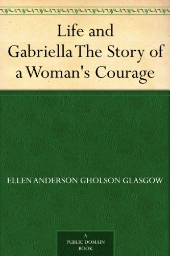 Life and Gabriella by Ellen Glasgow