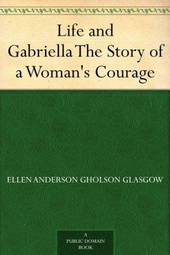 Life and Gabriella by Ellen Glasgow