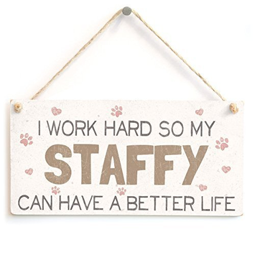(WOOD DECOR I Work Hard So My Staffy Can Have A Better Life Sweet Home AccessorySign For Staffordshire Bull Terrier Dog Owners Wooden Hanging Sign 8 x 12.)